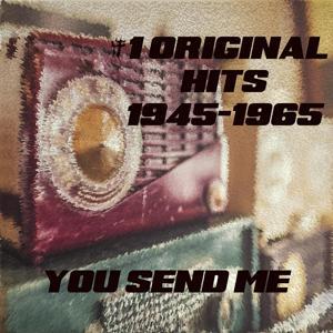 # 1 Original Hits 1945-1965 - You Send Me