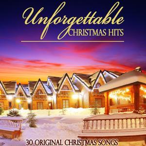 Unforgettable Christmas Hits (30 Original Christmas Songs)