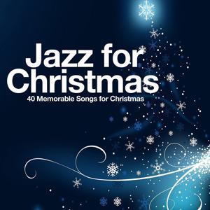 Jazz for Christmas (40 Memorable Songs for Christmas)