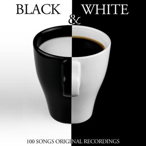 Black & White (100 Songs - Original Recordings)