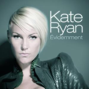 Kate Ryan - Evidemment