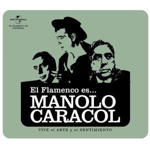 Flamenco es... Manolo Caracol