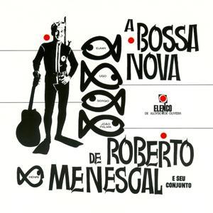 A Bossa Nova De Roberto Menescal E Seu Conjunto