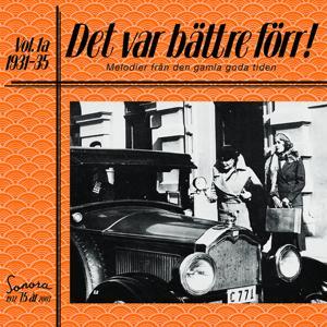 Det var bättre förr Volym 1a 1931-1935