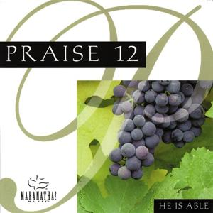 Praise 12 - He Is Able