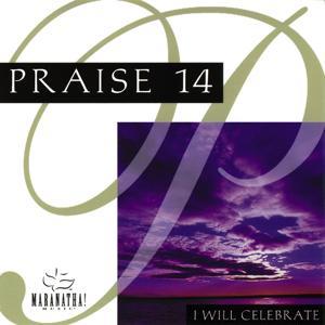 Praise 14 - I Will Celebrate