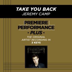 Take You Back (Premiere Performance Plus Track)