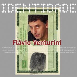 Identidade - Flavio Venturini