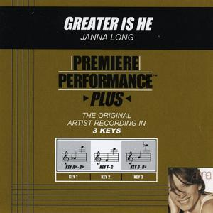 Premiere Performance Plus: Greater Is He