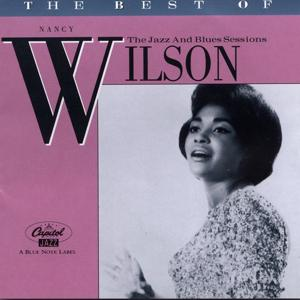 The Best Of Nancy Wilson: The Jazz And Blues Sessions