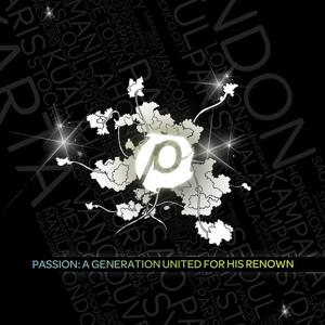 Passion: A Generation United For His Renown