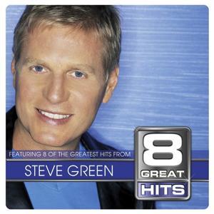 8 Great Hits Steve Green