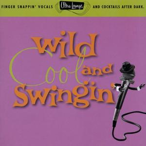 Ultra-Lounge / Wild, Cool & Swingin'  Volume Five
