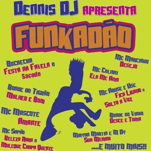 Dennis DJ Apresenta Funkadao