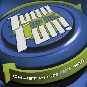 Turn Up The Fun! - Christian Hits