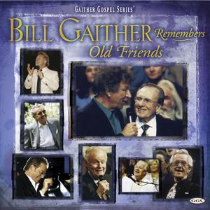 Bill Remembers Old Friends