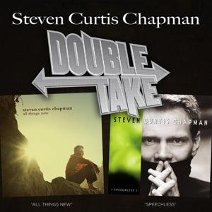 Double Take - Steven Curtis Chapman