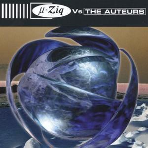 The Auteurs Vs µ-Ziq