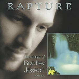 Rapture (The Music Of Bradley Joseph)
