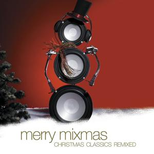 Merry Mixmas: Christmas Classics Remix (Digital Version)