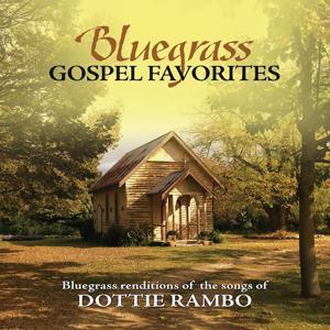 Bluegrass Gospel Favorites - Songs Of Dottie Rambo