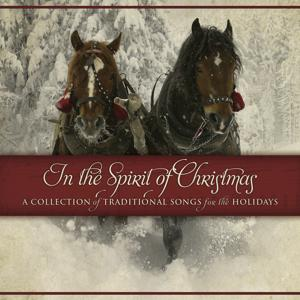 In The Spirit Of Christmas: A Collection Of Traditional Songs For The Holidays