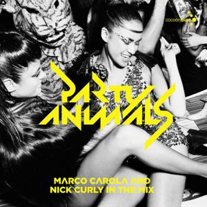 Party Animals - Mixed by Marco Carola and Nick Curly