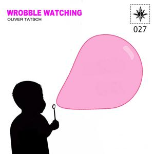 Watching Wrobbel E.P.