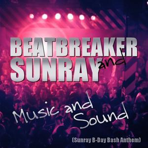Music & Sound (Sunray B-Day Bash Anthem)
