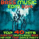 Bass Music 2019 Top 40 Hits Dubstep Drum & Bass Rave Hip Hop Trap Dance Party