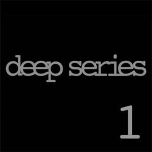 Deep Series 1