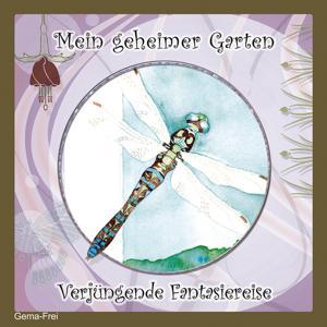 Mein geheimer Garten -Verjüngende Fantasiereise