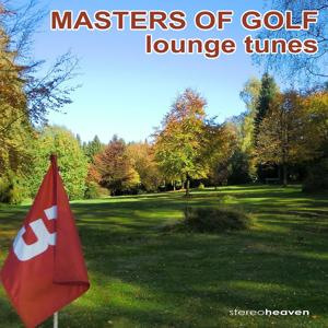 Masters Of Golf Lounge Tunes