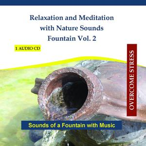 Relaxation and Meditation with Nature Sounds - Fountain Vol. 2 - Sounds of a Fountain with Music