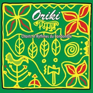 Oriki - Chants & danses du Candomble
