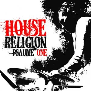 House Religion (Psaume One)