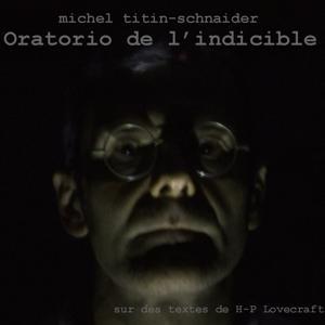 Oratorio de l'indicible (D'après HP Lovecraft)