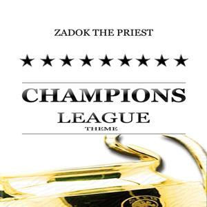 Champions League Theme (Zadok the Priest)