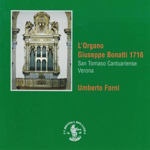 L'organo Giuseppe Bonatti (1716) (Chiesa San Tomaso Cantuariense, Verona, Italy)