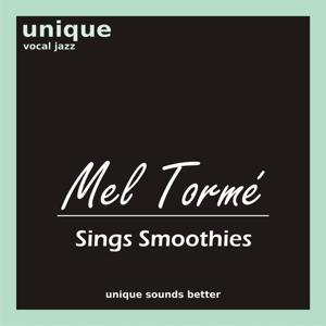 Mel Tormé Sings Smoothies
