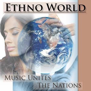 Ethno World - Music Unites The Nations