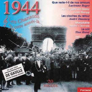 1944 : Les chansons de cette année-là (Charles De Gaulle sur les Champs Elysées)