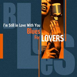 I'm Still In Love With You (Blues For Lovers)