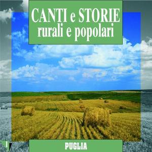 Canti e storie rurali e popolari : Puglia, vol. 1