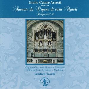 Cesare Arresti: Suonate da Organo di vari Autori (Organo Giovanni Battista Facchetti, Chiesa S. Agostino, Modena, Italy)