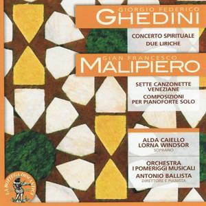 Ghedini: Concerto Spirituale / Due liriche - Malipiero: Sette canzonette veneziane / Composizioni per pianoforte solo