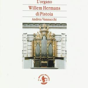 L'organo Willem Hermans (Chiesa Spirito Santo di Pistoia, Italy)