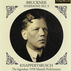 Anton Bruckner : Symphony No. 9 - Richard Wagner : Orchestral Excerpts from Götterdämmerung (The Legendary 1958 Munich Performance)
