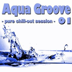 Aqua Groove 01 - Pure Chill Out Session