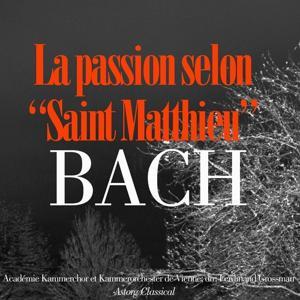 Bach: La Passion selon Saint-Matthieu, BWV 244